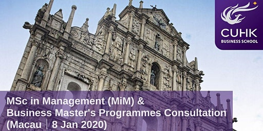 CUHK MiM & Business Master's Programmes Consultation in Macau