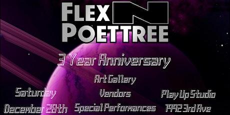 FLEX-N-POETTREE 3 YEAR ANNIVERSARY tickets