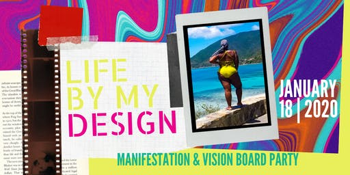Life By My Design - Manifestation & Vision Board Party
