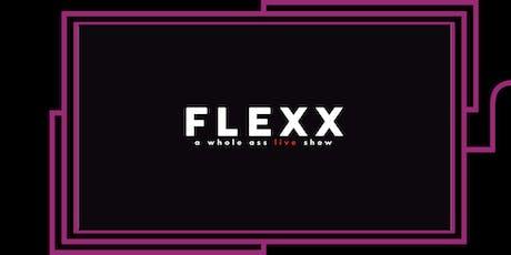 FLEXX: A Whole-Ass Live Show tickets
