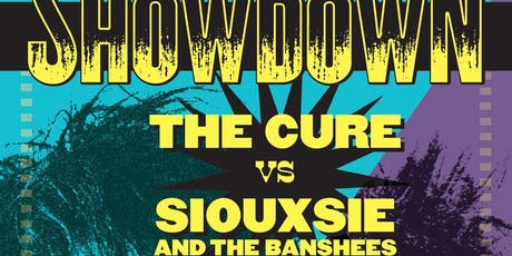 Showdowns!  Siouxsie and the Banshees vs. The Cure tickets