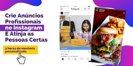 Crie Anúncios Profissionais no Instagram, E Atinja as Pessoas Certas. ingressos