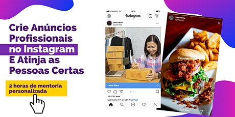 Crie Anúncios Profissionais no Instagram, E Atinja as Pessoas Certas. tickets