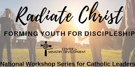 Radiate Christ – Forming Youth for Discipleship  tickets
