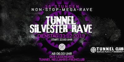 15 Std. TUNNEL SILVESTER RAVE + NEUJAHRSFRÜHCLUB * * * * * Di 31.12.19
