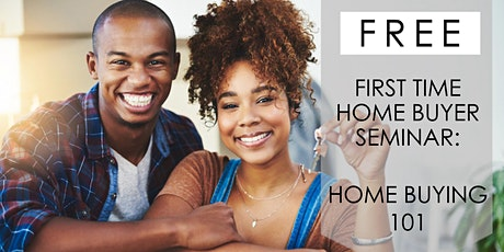 First Time Home  Buyer Seminar: Home Buying 101 tickets