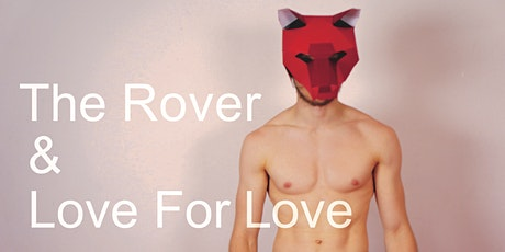 The Rover & Love For Love tickets