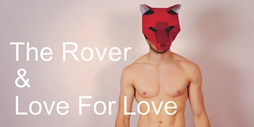 The Rover & Love For Love