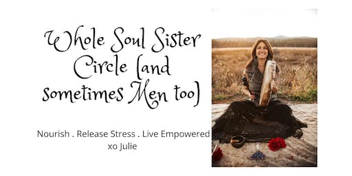 Whole Soul Sister Circle (sometimes men too)