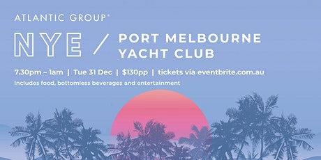 New Year's Eve at Port Melbourne Yacht Club - Bring in 2020 by the beach! tickets
