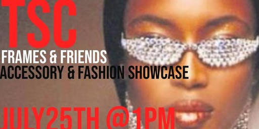 TSC Frames & friends accessory and fashion showcase