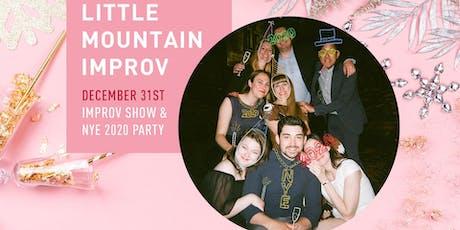 Little Mountain Improv presents NYE 2020! tickets