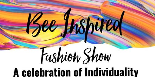 Bee Inspired Fashion Show Fundraiser