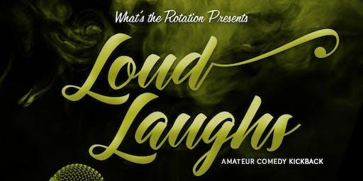Loud Laugh's: Amateur Comedy Kickback