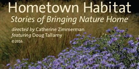 Hometown Habitat - Stories of Bringing Nature Home tickets