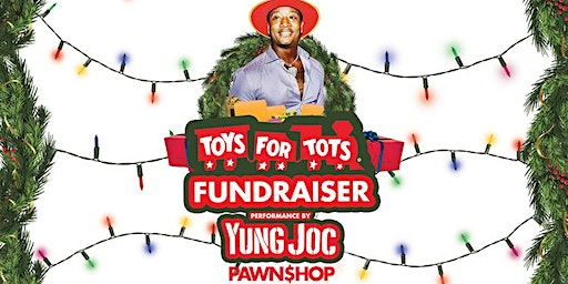 Yung Joc Toys For Tots Fundraiser Presented by Pawn Shop
