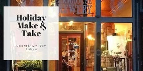 Holiday Make & Take at The Farmhouse Brewery tickets
