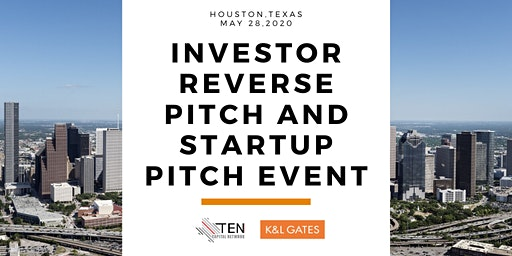Houston: TEN Capital Investor Reverse Pitch and Startup Pitch Event