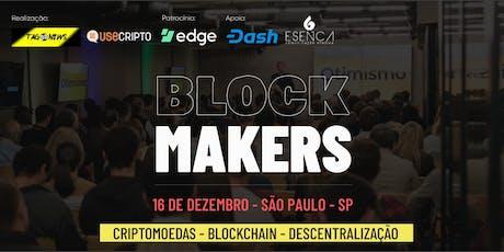 BLOCKMAKERS 3º edição - Paul Puey CEO - Edge Wallet - Evento de cripto - SP bilhetes