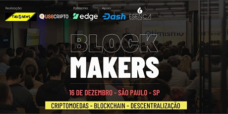 BLOCKMAKERS 3º edição - Paul Puey CEO - Edge Wallet - Evento de cripto - SP ingressos