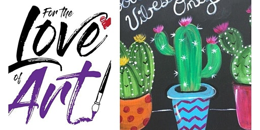 Paint and Sip Class: Good Vibes Cacti