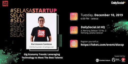 #SelasaStartup Gig Economy Trends:Leveraging Technology to Meet Best Talent