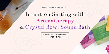 Intention Setting with Aromatherapy and Crystal Bowl Sound Bath tickets