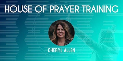 House of Prayer Training w/Cheryl Allen