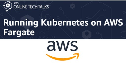 Running Kubernetes on AWS Fargate