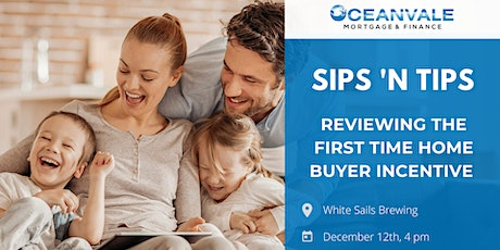 SIPS 'N TIPS - Reviewing the Federal First Time Home Owners Incentive tickets