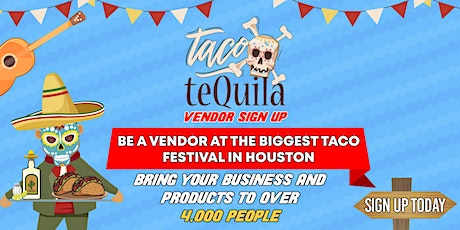 Vendor Sign Up - Taco X Tequila Fest  tickets
