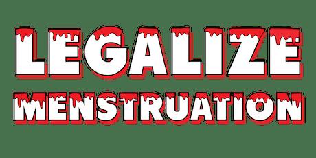 Legalize Menstruation tickets
