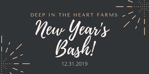 Deep in the Heart Farms New Year's Eve Bash