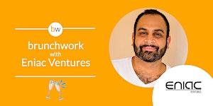 Eniac Ventures brunchwork