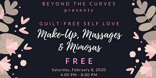 Beyond the Curves ll Guilt-Free Self Love  ll  Make-up, Massages & Mimosas