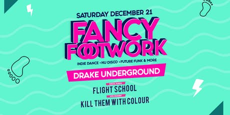 Fancy Footwork with special guest Flight School tickets