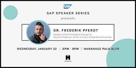 SAP Speaker Series Presents Dr. Frederik Pferdt (Google's Chief Innovation Evangelist) tickets