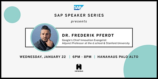 SAP Speaker Series Presents Dr. Frederik Pferdt (Google's Chief Innovation Evangelist)