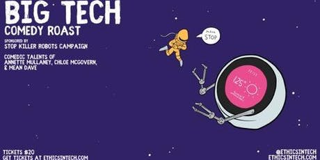Big Tech Comedy Roast By Ethics In Technology tickets