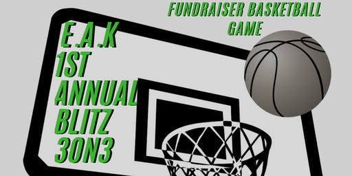 E.A.K 1st Annual 3on3 Fundraiser Basketball Game