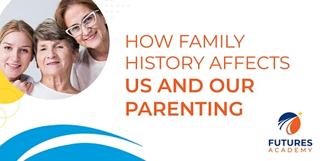 Free Seminar: How Family History Affects US and Our Parenting tickets