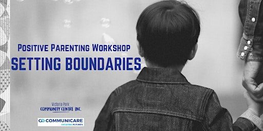 Setting Boundaries - Positive Parenting Workshop