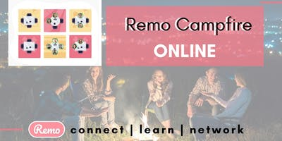 Remo Campfire (UK - Asia - Australia time zone)