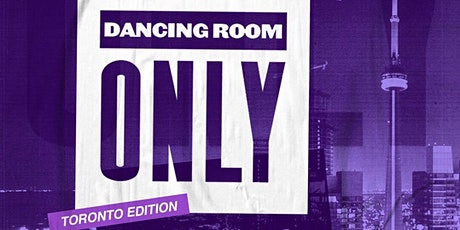 DANCING ROOM ONLY NYC ( TORONTO EDITION) FEATURING  RISSA GARCIA tickets