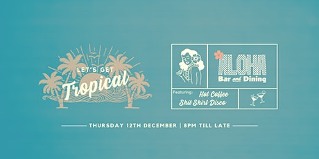 Aloha Bar VIP Re-Launch - Let's Get Tropical tickets