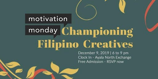 Motivation Monday: Championing Filipino Creatives
