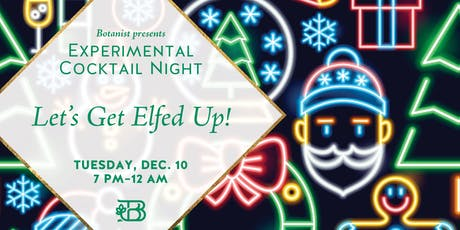 Let's Get Elfed Up! — Experimental Cocktail Night tickets