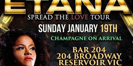 ETANA SPREAD THE LOVE TOUR - UP CLOSE AND PERSONAL, DINNER AND SHOW