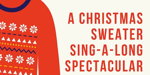 Christmas Sweater Sing-a-Long Spectacular
