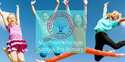 Mindfitness for Kindy & Pre-primary Kids